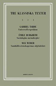 bokomslag Tre klassiska texter : Tarde, Durkheim, Weber