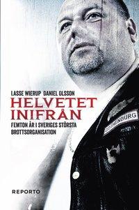 bokomslag Helvetet inifrån - Femton år i Sveriges största brottsorg