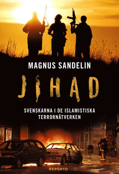 bokomslag Jihad : svenskarna i de islamistiska terrornätverken