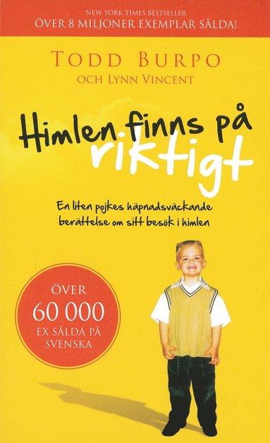 bokomslag Himlen finns på riktigt : en liten pojkes häpnadsväckande berättelse om sitt besök i himlen