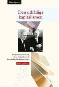 bokomslag Den uthålliga kapitalismen : bolagsstyrningen i Astra, Stora Kopparberg och
