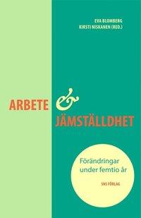 bokomslag Arbete och jämställdhet : förändringar under femtio år