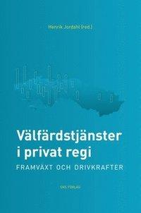 bokomslag Välfärdstjänster i privat regi : framväxt och drivkrafter
