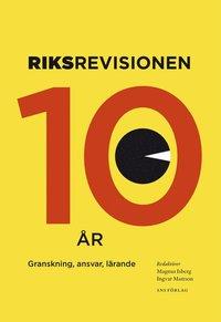 bokomslag Riksrevisionen tio år : granskning, ansvar, lärande