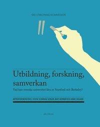 bokomslag Utbildning, forskning, samverkan : vad kan svenska universitet lära av Stanford och Berkeley?