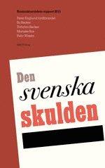 bokomslag Den svenska skulden. Konjunkturrådets rapport 2015