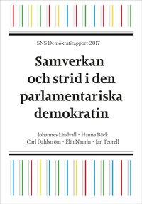 bokomslag SNS Demokratirapport 2017 : samverkan och strid i den parlamentariska demokrati