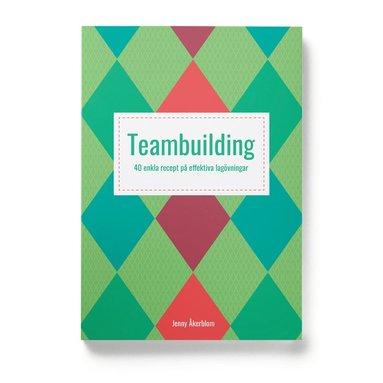 bokomslag Teambuilding : 40 enkla recept på effektiva lagövningar