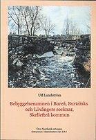bokomslag Ortnamnen i Västerbottens län. D. 8, Skellefteå kommun, Bureå, Burträsks och Lövångers socknar A:1, Bebyggelsenamn