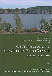 bokomslag Ortnamnen i Göteborgs och Bohus län : 13, Ortnamnen i Stångenäs härad. 1. Begyggelsenamn