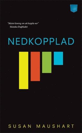bokomslag Nedkopplad : en familj, ett experiment, ett liv utan teknik