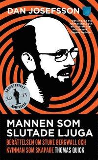 bokomslag Mannen som slutade ljuga : berättelsen om Sture Bergwall och kvinnan som skapade Thomas Quick