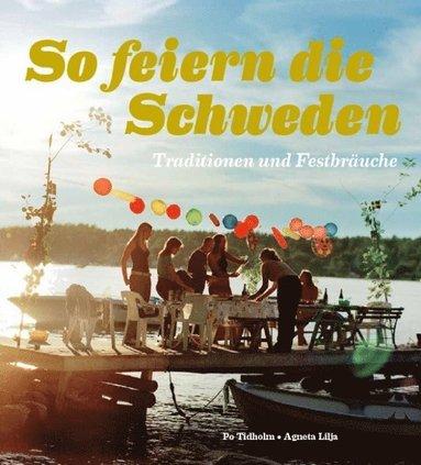 bokomslag So feiern die Sweden : Traditionen und Festbräuche