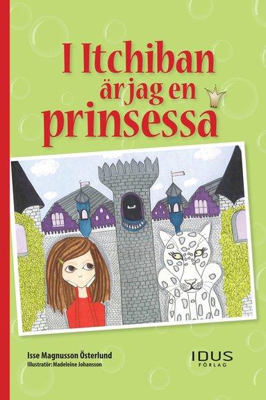 bokomslag I Itchiban är jag en prinsessa
