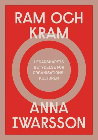 bokomslag Ram och kram - ledarskapets betydelse för organisationskulturen