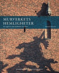 Murverkets hemligheter : en vägvisare till Stockholms stadshus