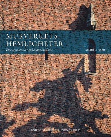 bokomslag Murverkets hemligheter : en vägvisare till Stockholms stadshus