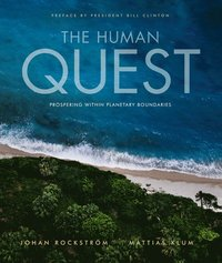 bokomslag The human quest : prospering within planetary boundaries