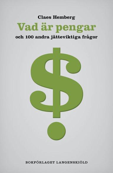bokomslag Vad är pengar och 100 andra jätteviktiga frågor
