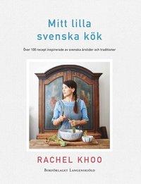 bokomslag Mitt lilla svenska kök : över 100 recept inspirerade av svenska årstider och traditioner