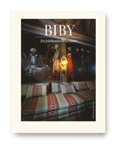 bokomslag BIBY : ett fideikommiss berättar