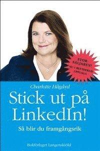 bokomslag Stick ut på LinkedIn : så blir du framgångsrik