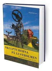 bokomslag Skulpturerna på Lustholmen : Skeppsholmens konst i det fria
