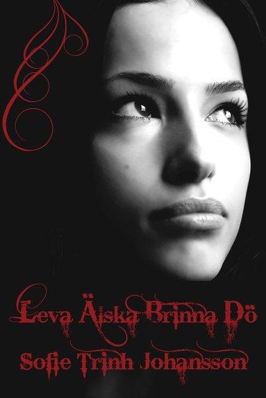 bokomslag Leva älska brinna dö
