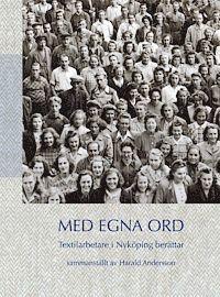 bokomslag Med egna ord : textilarbetare i Nyköping berättar