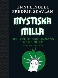 Mystiska Milla och Frihetsgudinnans hemlighet : den femte sanningen