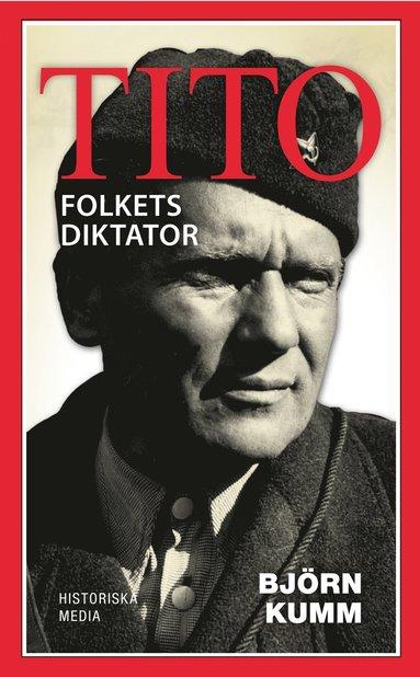 bokomslag Tito : folkets diktator