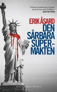 bokomslag Den sårbara supermakten : USA:s väg från John F. Kennedy till Barack Obama