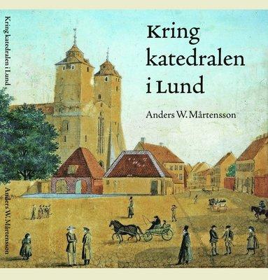 bokomslag Kring katedralen i Lund