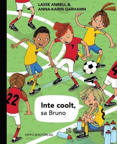 bokomslag Inte coolt, sa Bruno
