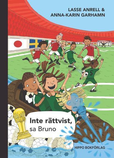 bokomslag Inte rättvist, sa Bruno