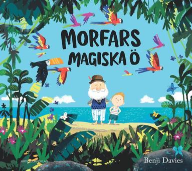 bokomslag Morfars magiska ö