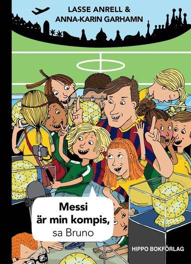 bokomslag Messi är min kompis, sa Bruno