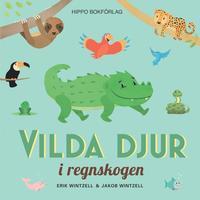 bokomslag Vilda djur i regnskogen
