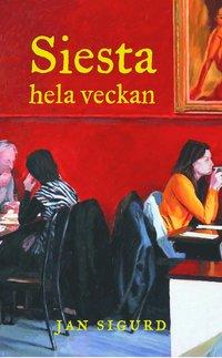 bokomslag Siesta hela veckan : röster från epicentrum