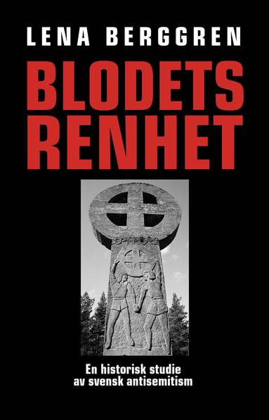 bokomslag Blodets renhet : en historisk studie av svensk antisemitism