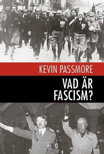 bokomslag Vad är fascism? : en en kort introduktion