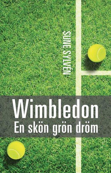 bokomslag Wimbledon : en skön, grön dröm - Wimbledontennisens historia
