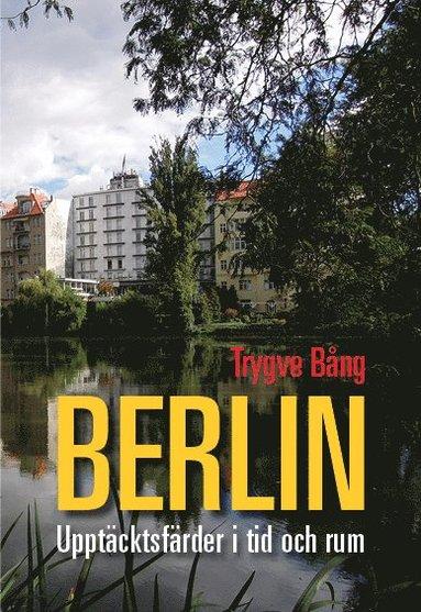 bokomslag Berlin : upptäcktsfärder i tid och rum