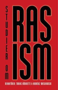 bokomslag Studier om Rasism : tvärvetenskapliga perspektiv på ras, vithet och diskriminering