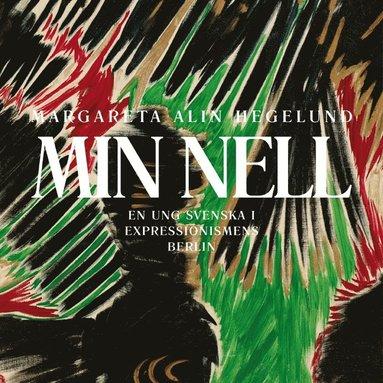 bokomslag Min Nell:En ung svenska i expressionismens Berlin