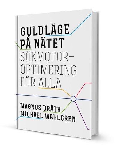 bokomslag Guldläge på nätet : sökmotoroptimering för alla