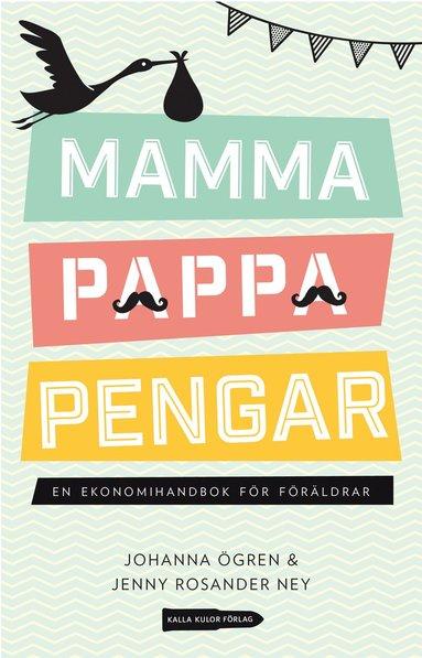 bokomslag Mamma, pappa, pengar : en ekonomihandbok för föräldrar