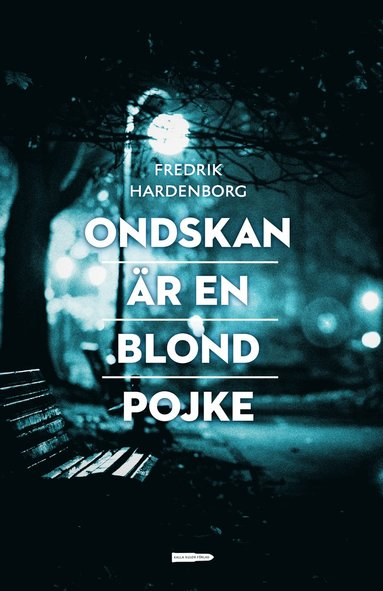bokomslag Ondskan är en blond pojke