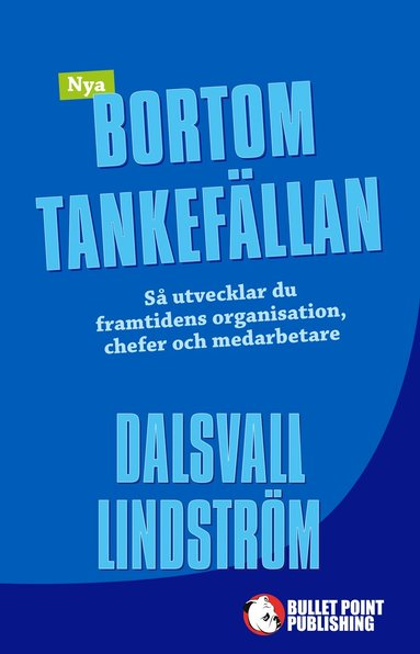 bokomslag Nya Bortom tankefällan : Så utvecklar du framtidens organisation, chefer och medarbetare