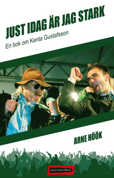 bokomslag Just idag är jag stark : en bok om Kenta Gustafsson